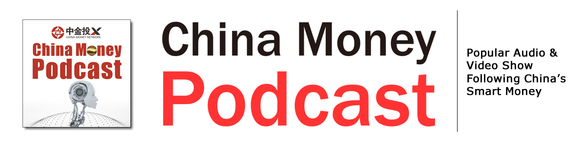 China Money Podcast - Video and audio episodes covering top investment news in China